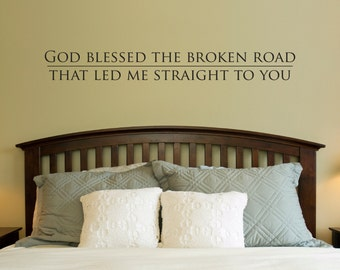 God blessed the broken road Decal - Wall Decal Quote - Bedroom decal