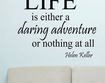 Life is Adventure, Vinyl Wall Lettering, Vinyl Wall Decals, Vinyl Decals, Vinyl Letters, Wall Quotes, Inspirational Decal, Helen Keller
