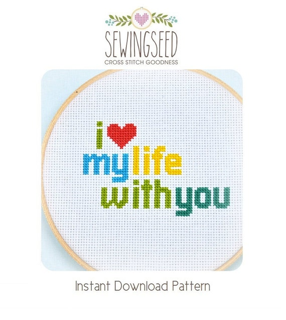 I love my life with you Cross Stitch Pattern Instant Download