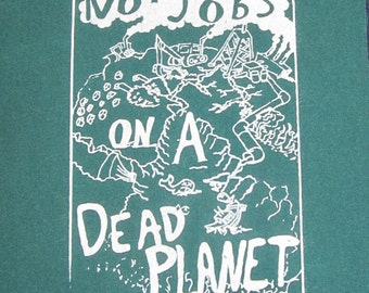 No Jobs on a Dead Planet Punk Patch - White on Green Fabric - earth environment nature pollution eco back bag giant forest tar sands