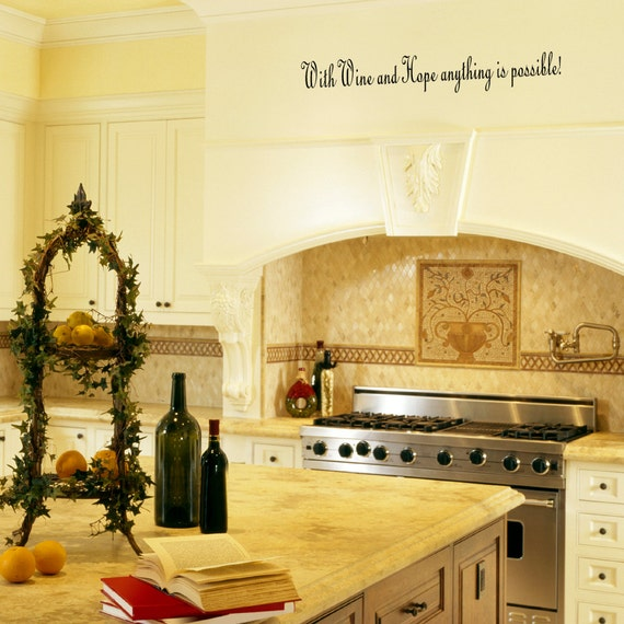 Kitchen Wall Decals Wine Wall Decor - With Wine and Hope Anything is Possible