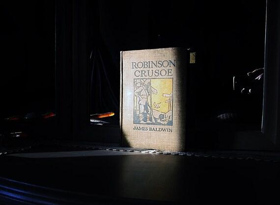 Robinson Crusoe 1905 For Children By James Baldwin Vintage Book Victorian Era Schoolbook Antique Reader Hard Cover Book