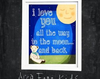 I love you to the moon and back... Nursery Art Print