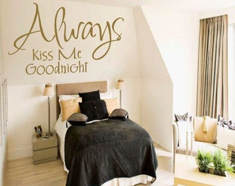 "FREE SHIPPING ""Always Kiss Me Goodnight"" Wall Decal Home Decor Custom Size and Color"