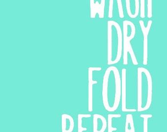 Wash Dry Fold Repeat Laundry Room Modern Wall Decor Art Digital PRINTABLE 8x10 JPEG File Aqua Teal Gray Grey