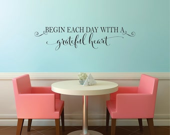 Begin Each Day With A Grateful Heart Vinyl Quote Wall Decal   Bedroom Vinyl  Wall Decal