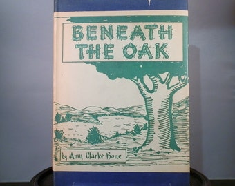 Collectible Hardcover Book Beneath The Oak By Amy Clark Bone First edition Signed by Author With Very Rare Dustjacket DanPickedMinerals