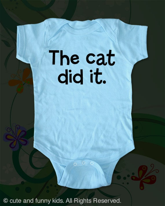 The cat did it cute funny baby one piece, Infant Tee, Toddler, Youth T-Shirts