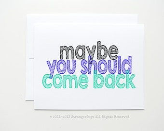 "Missing you Card "" maybe you should come back"" Greeting Card. I miss you Card. Long Distance Relationship Card."