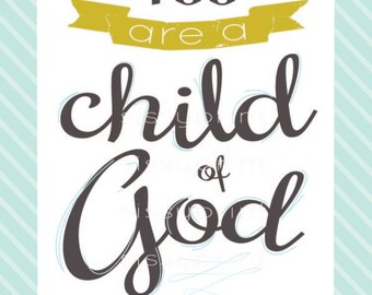You are a child of God