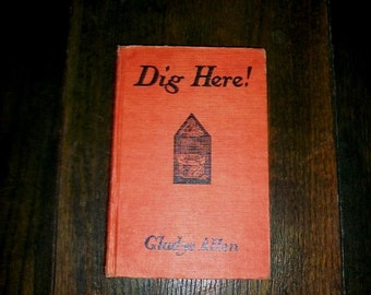 Vintage Book Dig Here by Gladys Allen 1937