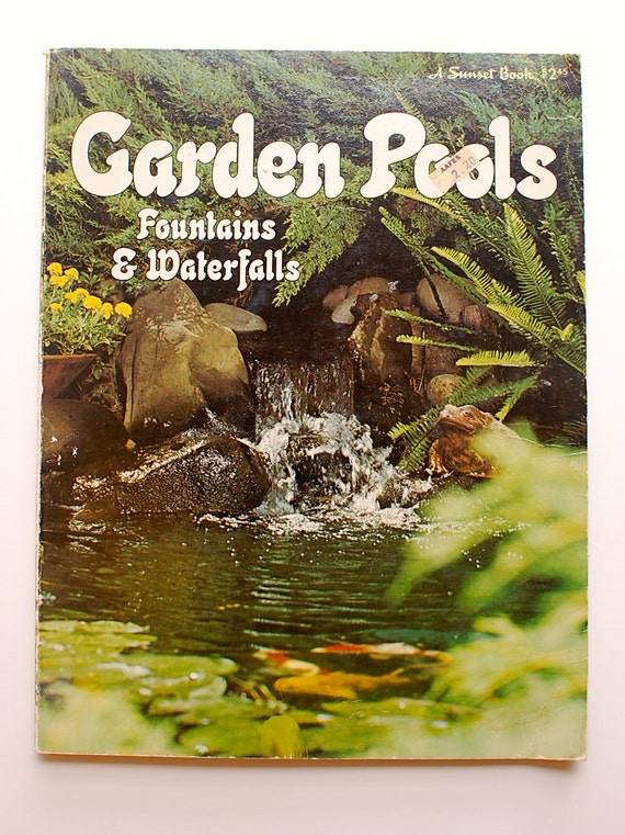 a sunset book garden pools fountains and waterfalls mcm atomic