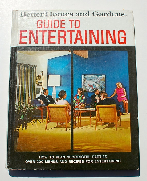 Better Homes And Gardens Guide To Entertaining 1969 By Thingummery