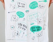 """You Wash, You Dry Cotton Screen Printed 30"""" x 30"""" Tea Towel, dish towel, cat dish towel, dog dish towel, kitchen towel, cat lover, dog lover"""
