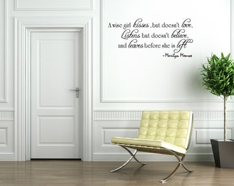 A wise girl kisses but doesn't love  Vinyl Decal Quotes Wall Sticker Wall Art Wall Decals Wall Quote (32)