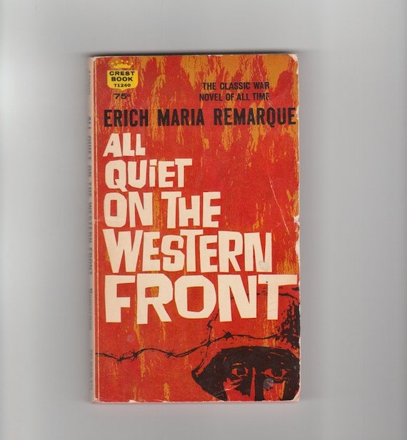 a look at world war i in all quiet on the western front a novel by erich maria remarque All quiet on the western front is a novel written by a man named erich maria remarque it develops and expresses a german perspective on world war i.