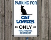 Funny Sign,Cat Lover,Metal parking sign, Cat lovers only parking sign, others will be hissed at,SB-SM1-009