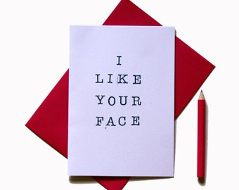 I like your face handmade stamped typography greeting card