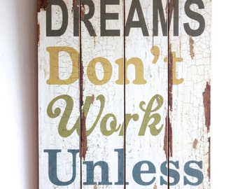 Dreams Don't Work Unless You Do, Wooden Sign, Inspirational Quote Wall Art, Home Decor