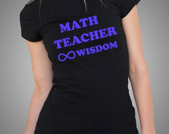 Math Teacher Wisdom T-Shirt Math Gift For Math Teacher Wisdom Infinity Symbol Ladies Tees Woman Top