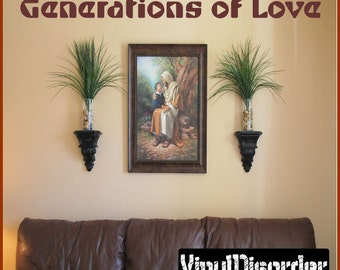 Generations of Love - Vinyl Wall Decal - Wall Quotes - Vinyl Sticker - Antiquephotoquotes04ET