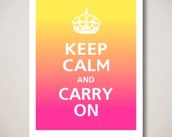 Keep Calm and Carry On Art Print 11x14 (Ombre Colors: Saffron & Carnival Pink--choose your own colors)