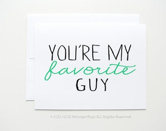 """My Guy card  """"You're my Favorite Guy"""" I love you card. Greeting Card. Guy Card. Thinking of you"""