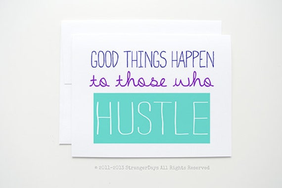 """Encouragement Card """" Good Things Happen """" To those that Hustle. Greeting Card. Congrats. Motivational Card. Great Gob"""