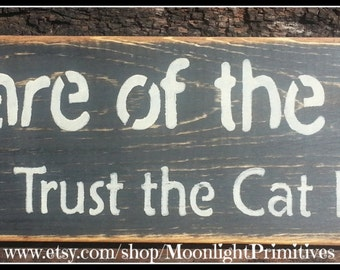 Beware Of Dog, Don't Trust The Cat, Dog Signs, Cat Signs, Pet Art, Dog Art, Wooden Signs