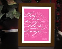 That which does not kill us, makes us stronger - Wall Art Movie Quote from Steel Magnolias