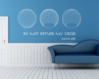 Science art Archimedes 'Do not disturb my circles' quote vinyl wall decal for your classroom school university scientific decor (ID: 121002)