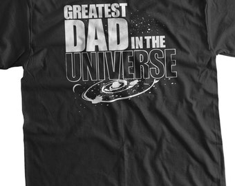 Astronomy T-Shirt Greatest Dad Universe shirt  T Shirt Family Mens womans space youth planets tshirt