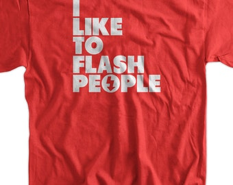 Flash Camera T Shirt Photography Gifts for Photographers I Like To Flash People Screen Printed T-Shirt  mens womens ladies youth kids
