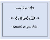 Discounted Set, Any Two 8x10 or 8x8 Photograph Prints, Your Choice, Fine Art Photographs
