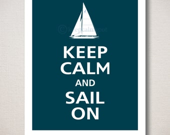 Keep Calm and SAIL ON Typography Art Print 8x10 (Featured color: Deep Sea--choose your own colors)