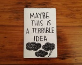 Mini zine: Maybe This is a Terrible Idea