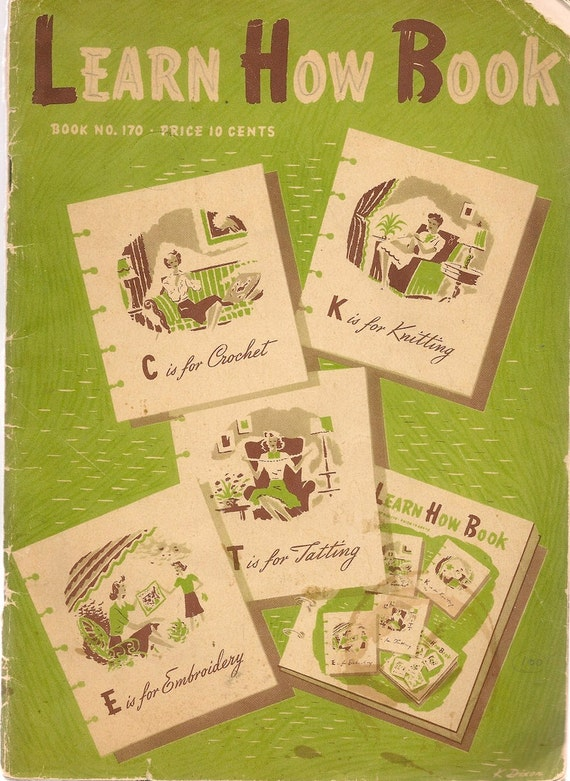 Learn How Book Number 170 knitting, crochet, embroidery, and tatting - 1941 - Vintage Craft Book