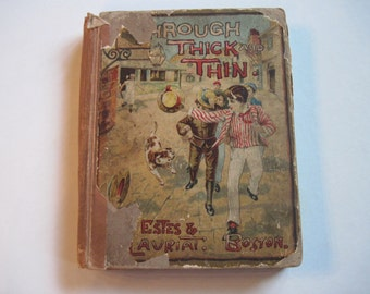 "Antique Children's Book ""Through Thick and Thin"" or School Days at St. Egbert's Victorian Era"