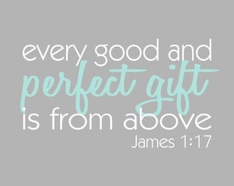 Biblical Wall Art, Every Good and Perfect Gift is From Above - Aqua and Grey Print, James 1:17, 8x10 Nursery Bible Verse, Religious Adoption