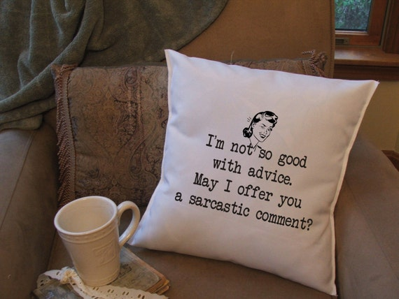 funny throw pillow cover quote pillow sarcastic comment