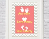 Instant Download  - Act Justly. Love Mercy. Walk Humbly Micah 6:8 Printable - PDF Digital File in 4 Sizes (4x6, 5x7, 8x10, 11x14)