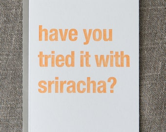 Have You Tried it With Sriracha Letterpress Card
