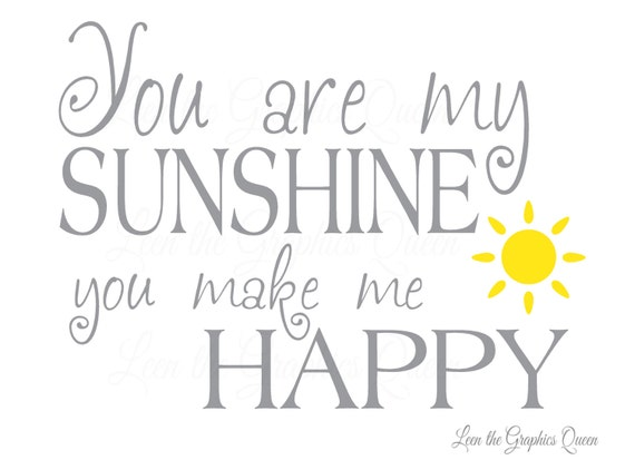 Items Similar To You Are My Sunshine You Make Me Happy