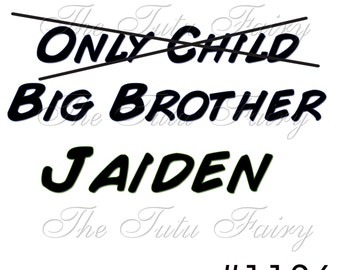 Only child to big brother sister personalized shirt t-shirt name age baby toddler 12 18 2t 3t 4t 5t 5/6 7 custom headband boy girl