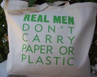 Mens Market Bag - Real Men Don't Carry Paper or Plastic