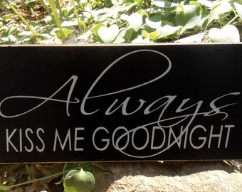 Always Kiss Me Goodnight Wood Sign Wall Hanging