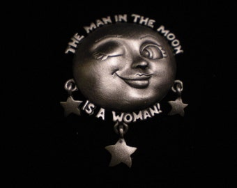 jj pewter pin cooooool THE man in the moon IS A WOMAN