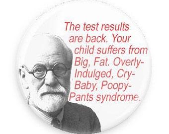 Funny Freud Fridge Magnet or Pinback
