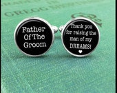 Wedding Cufflinks -Father Of The Groom- Thank You For Raising The Man Of My Dreams- Silver or Brass- You Choose