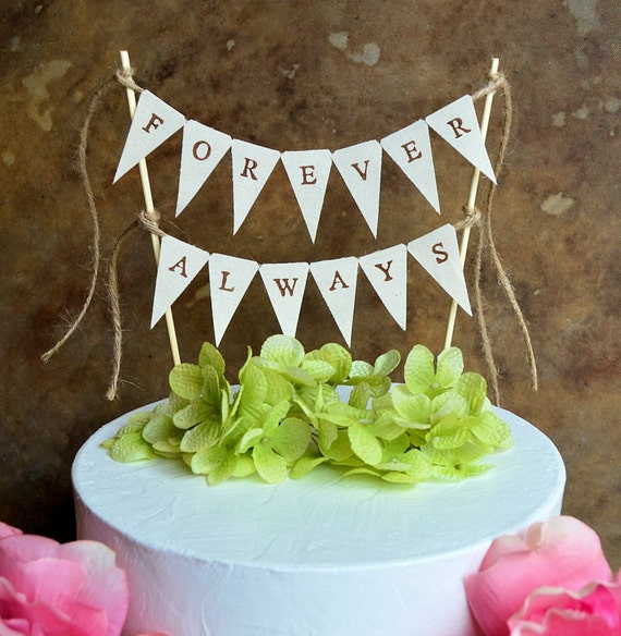 """Wedding cake topper ... """"forever always"""" banner for your rustic wedding cake"""